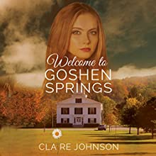 Welcome to Goshen Springs: Goshen Springs Romance Extras, Book 1 Audiobook by Claire S. Johnson Narrated by Heather S. Auden