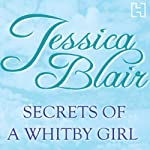Secrets of a Whitby Girl | Jessica Blair