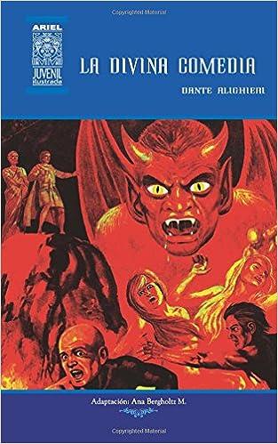 La Divina Comedia: Volume 27 Ariel Juvenil Ilustrada: Amazon.es: Dante Alighieri, Ana Bergholtz, Nelson Jácome, Rafael Díaz Ycaza: Libros