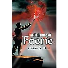 The Talisman of Faerie (The Talisman War Book 1)
