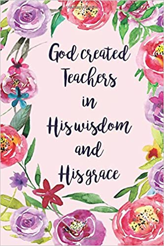 god created teachers in his wisdom and his grace religious