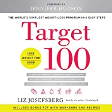 Target 100: The World's Simplest Weight-Loss Program in 6 Easy Steps Audiobook by Liz Josefsberg, Jennifer Hudson - Foreword Narrated by Liz Josefsberg