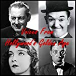 Voices from Hollywood's Golden Age | Stan Laurel,Buster Keaton,Lillian Gish,Ethel Barrymore,John Barrymore,Lionel Barrymore