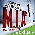 M.I.A. - Das Schneekind | Kathrin Andres,Edgar Rai