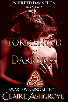 Tormented by Darkness (Inherited Damnation Book 2) by [Ashgrove, Claire]
