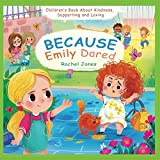 img - for Because Emily Dared. Children's Book About Kindness, Supporting and Loving: Kid kind book / textbook / text book