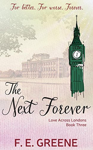 The Next Forever: Love Across Londons Book Three
