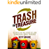 Trash To Treasure (3rd Edition): 90 Crafts That Will Reuse Old Junk To Make New & Usable Treasures!