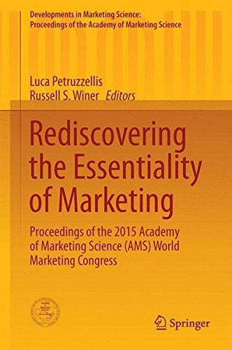 Rediscovering the Essentiality of Marketing: Proceedings of the 2015 Academy of Marketing Science (AMS) World Marketing Congress (Developments in ... of the Academy of Marketing Science) by Springer
