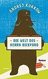 Die Welt des Herrn Bickford. Roman