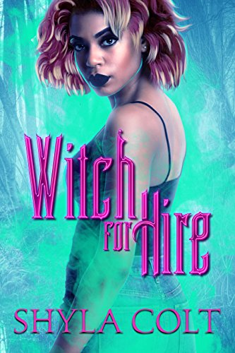 Witch for Hire by [Colt, Shyla]