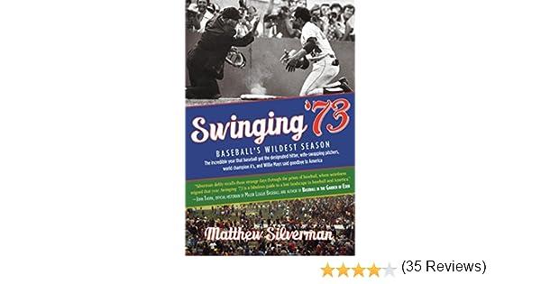 Amazon swinging 73 baseballs wildest season ebook matthew amazon swinging 73 baseballs wildest season ebook matthew silverman kindle store fandeluxe Gallery