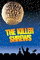 Mystery Science Theater 3000: The Killer Shrews
