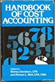 Handbook of Cost Accounting, Sidney Davidson and Roman L. Weil, 007015452X
