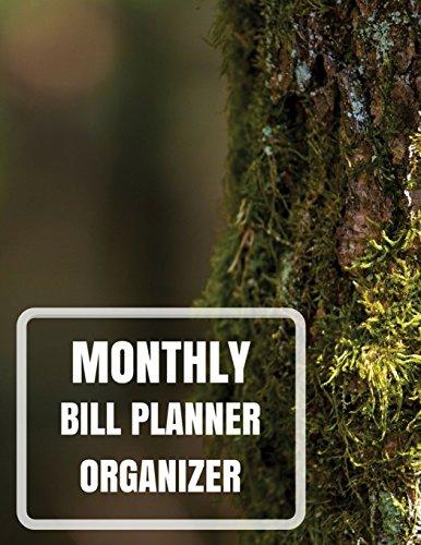 Monthly Bill Planner Organizer: With Calendar 2018-2019 Weekly Planner ,Bill Planning, Financial Planning Journal Expense Tracker Bill Organizer ... Made In USA (happy planner bill) (Volume 6)