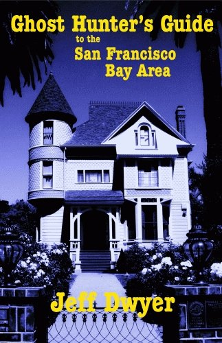 Ghost Hunter's Guide to The San Francisco Bay Area ebook