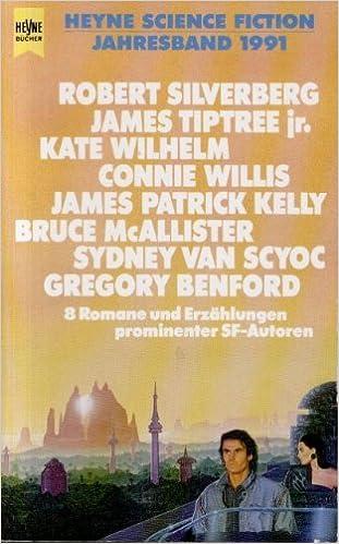 Wolfgang Jeschke (Hg.) - Heyne Science Fiction Jahresband 1991