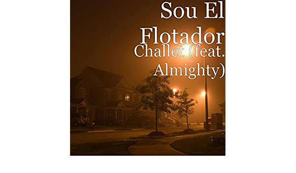 Almighty) [Explicit] by Sou El Flotador on Amazon Music - Amazon.com