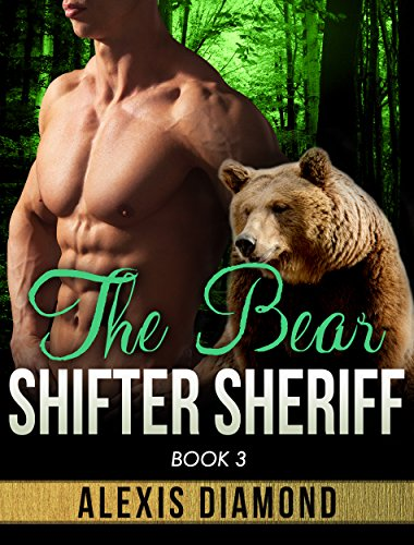 THE BEAR SHIFTER SHERIFF: Alpha Male Wer - Sheriff Bear Shopping Results