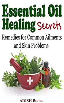 Essential Oil Healing Secrets Aromatherapy ebook product image