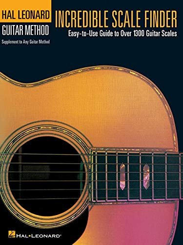 - Incredible Scale Finder: A Guide to Over 1,300 Guitar Scales 9 x 12 Ed. Hal Leonard Guitar Method Supplement