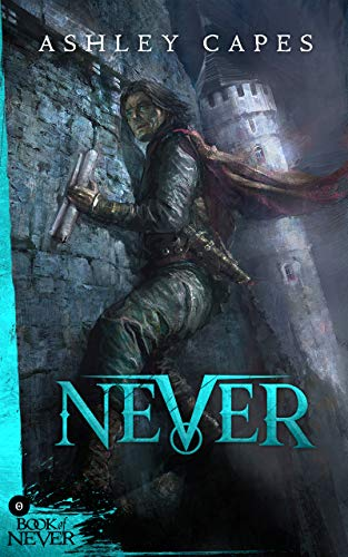 Never: (Prequel to The Amber Isle) (Book of Never: 0) -