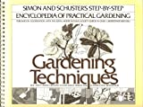 Gardening techniques (The Simon and Schuster step-by-step encyclopedia of practical gardening)
