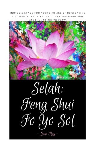 Selah: Feng Shui Yo Sol: iNotes & space for yours to assist you to clear out mental clutter and allow room for your Inner Chi to flow.