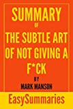 Summary of The Subtle Art of Not Giving A F*ck by Mark Manson (EasySummaries Self-Help)
