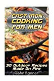 img - for Cast Iron Cooking For Men: 30 Outdoor Recipes Made On Fire book / textbook / text book