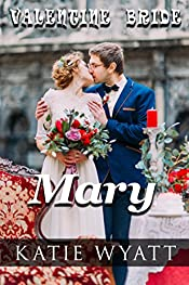 Mary (Valentine Bride Series Book 1)