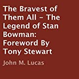 img - for The Bravest of Them All: The Legend of Stan Bowman book / textbook / text book