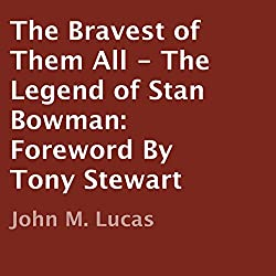 The Bravest of Them All: The Legend of Stan Bowman