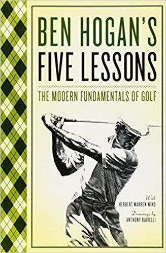 [By Ben Hogan ] Ben Hogan's Five Lessons: The Modern Fundamentals of Golf (Paperback)【2018】by Ben Hogan (Author) (Paperback) (Five Lessons The Modern Fundamentals Of Golf)