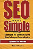SEO Made Simple (Second Edition): Strategies for Dominating the World's Largest Search Engine, Michael Fleischner, 1460908511