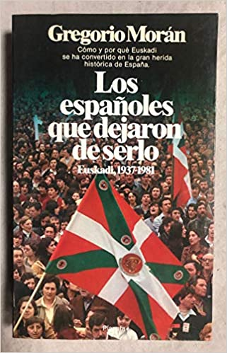 Españoles que dejaron de serlo, los (Documento): Amazon.es: Morán, Gregorio: Libros