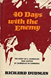 img - for 40 Days with the Enemy : The Story of a Journalist Held Captive By Guerillas in Cambodia book / textbook / text book