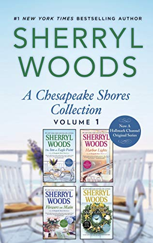 A Chesapeake Shores Collection Volume 1: The Inn at Eagle Point\Flowers on Main\Harbor Lights\A Chesapeake Shores Christmas (A Chesapeake Shores Novel)