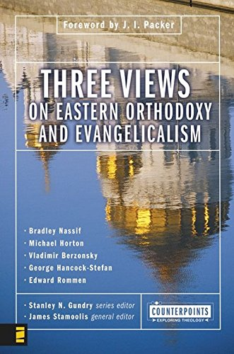 Three Views on Eastern Orthodoxy and Evangelicalism (Counterpoints) pdf