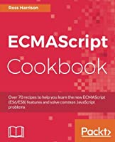 ECMAScript 8 Cookbook Front Cover