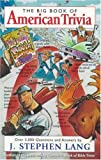 The Big Book of American Trivia, J. Stephen Lang, 0842304711