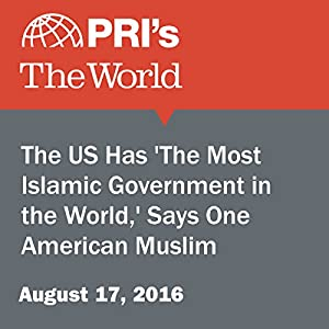 The US Has 'The Most Islamic Government in the World,' Says One American Muslim