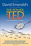 The Power of TED* (*The Empowerment Dynamic) - Updated and Revised by David Emerald 2nd (second) Edition (1/15/2009)