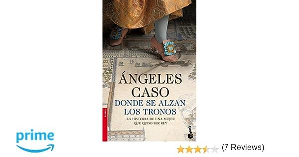 Donde se alzan los tronos (Booket Logista): Amazon.es: Ángeles Caso: Libros