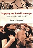 Mapping the Social Landscape : Readings in Sociology, , 1559345519