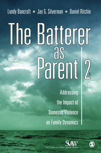 The Batterer as Parent: Addressing the Impact of Domestic Violence on Family Dynamics (SAGE Series on Violence against Women) by Brand: SAGE Publications, Inc