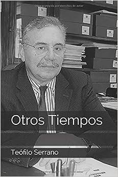 Otros Tiempos por Sr Teófilo Serrano epub