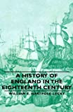 A History of England in the Eighteenth Century, William E. Hartpole-Lecky, 1443740055