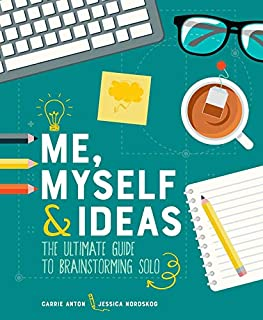 Book Cover: Me, Myself & Ideas: The Ultimate Guide to Brainstorming Solo