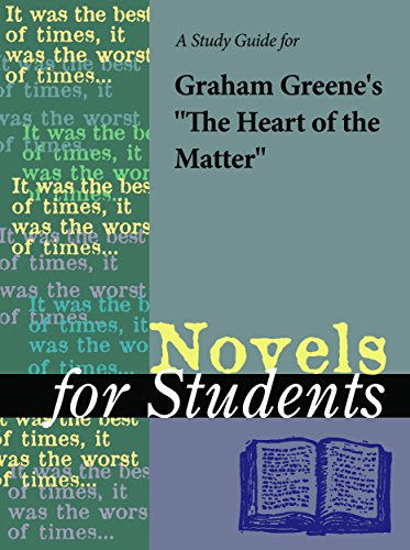 A Study Guide for Graham Greene's The Heart of the Matter (Novels for (Greenes Guides)